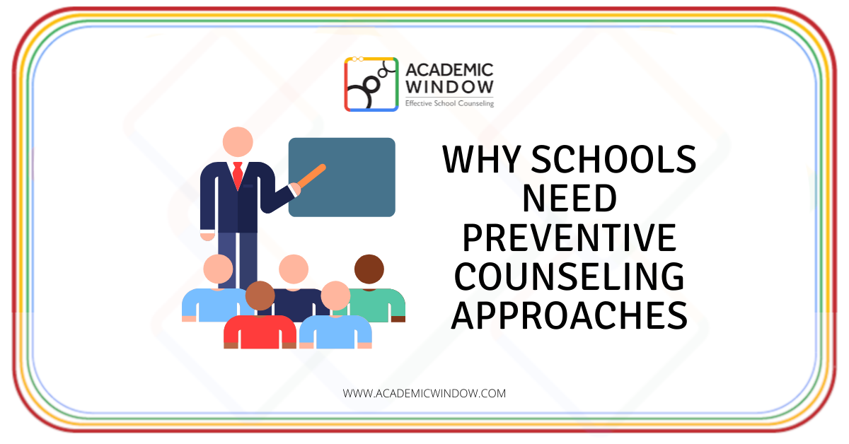 Why Schools Need Preventive Counseling Approaches: From General Perspective