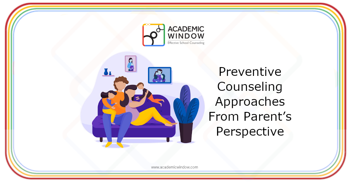Why Schools Need Preventive Counseling Approaches: From Parent's Perspective